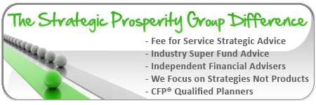 The Strategic Prosperity Group Difference | Fee for service strategic advice - Industry super fund advice - Independent financial advisers - We focus on strategies not products - CFP Qualified Planners